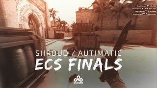 Cloud9 CS:GO - Shroud & Autimatic at ECS Season 3 Finals