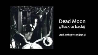 Watch Dead Moon Back To Back video
