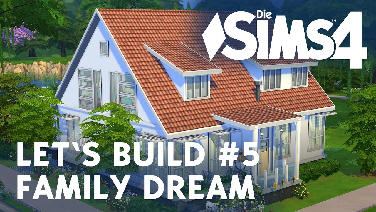 Die sims 4 let 39 s build 5 family dream youtube - Sims 4 dach bauen ...