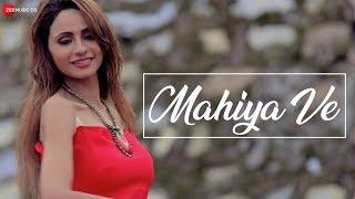 Mahiya Ve Official Music Audio Dev Negi Amit Sharad Trivedi Rimmie Bhatt Akash Bhargava