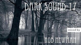 Rob Newman - Dark Sound 17 (Deep & Dark Progressive House) (2018)