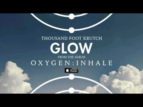 Thousand Foot Krutch - Glow