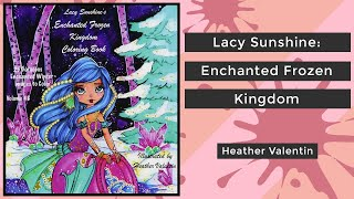Lacy Sunshine: Enchanted Frozen Kingdom - Heather Valentin || Coloring Book Flip