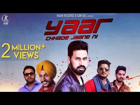 YAAR CHHADE JAANE NI | SATT DHILLON | Latest Punjabi Video Download