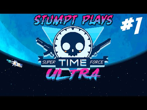 Stumpt Plays - Super Time Force Ultra - Out of Time (Steam PC Gameplay)