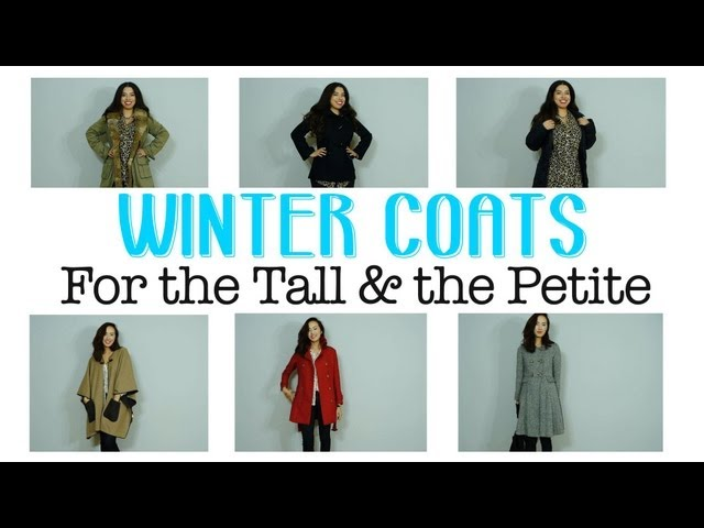 Winter Coats: For the Tall & The Petite