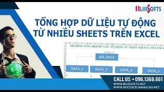 Giới thiệu mô hình tổng hợp dữ liệu gộp dữ liệu tự động từ nhiều sheets trong excel