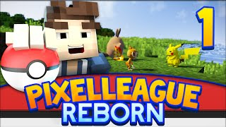 PixelLeague Reborn | Episode 1 :: WHAT A WORLD! (Pokemon in Minecraft)
