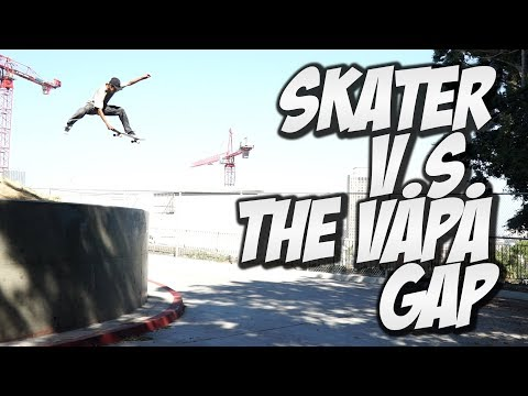 SKATER V.s. THE VAPA GAP !!! RUDY MORENO