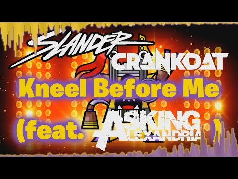 SLANDER & Crankdat - Kneel Before Me (feat. Asking Alexandria) [Lyric Video]