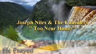 Joseph Niles & The Consolers.  Too Near Home.wmv
