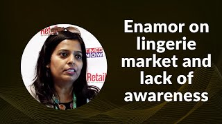 Enamor on lingerie market and lack of