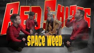 Red Shirts Ep. 203 - Space Weed feat. Patrick Babbitt [Star Trek Parody]
