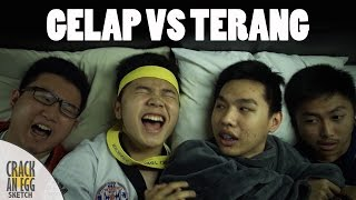 Gelap VS Terang | Crack An Egg Sketch
