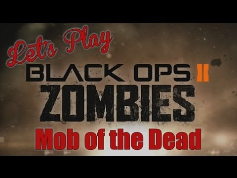 Let's Play - Black Ops 2 Mob of the Dead