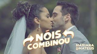 Mariana e Mateus - Nóis Combinou (Clipe Oficial)