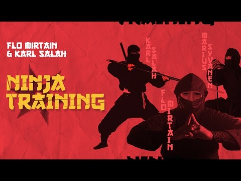 Flo Mirtain and Karl Salah - Ninja Training