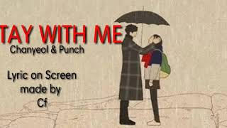 Cf-Stay With Me - Chanyeol & Punch  Lyric (Goblin OST english Version)