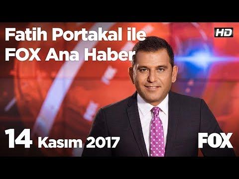 14 Kasım 2017 Fatih Portakal ile FOX Ana Haber