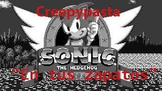 "Creepypasta Sonic The Hedgedog: ""En tus zapatos"""