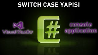 C# Console Application Switch Case Yapısı