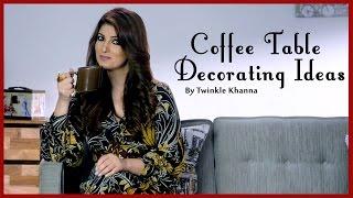 Living Room Decorating Ideas | Coffee Table DIY Videos | Home Décor Tips | Twinkle Khanna
