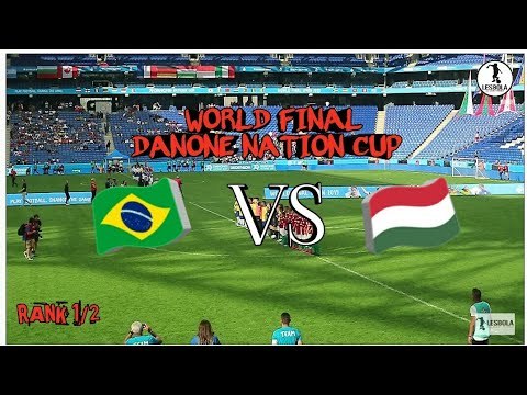 WORLD FINAL DANONE NATION CUP 2019 | FINAL : BRAZIL vs HUNGARIA | RANK 1/2