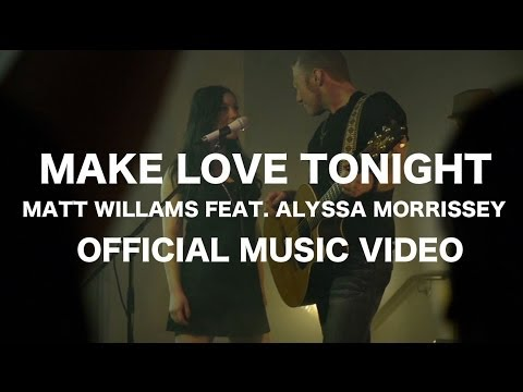 Buy on iTunes = https://itunes.apple.com/ca/album/mak... Make Love Tonight by Matt Williams feat. Alyssa Morrissey Duration: 3:51 minutes Original Video Release Date: May 26, 2014 Video...