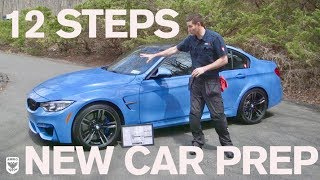 12 STEP New Car Prep and Protect