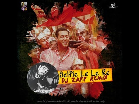 Selfie Le Le Re Remix By DJ Zaff