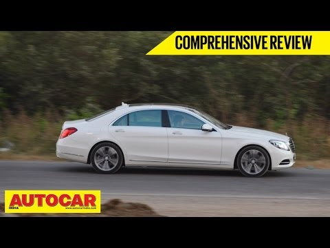 2014 Mercedes-Benz S-Class S500L | Comprehensive Review | Autocar India