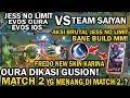 WOW MATCH BRUTAL! BANE JESS NO LIMIT BUILD MM VS KARINA FREDO DENGAN TEAM INTI SAIYAN! MATCH 2