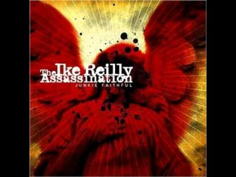 Ike Reilly - Junkie Faithful