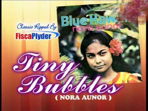 Tiny Bubbles ( Nora Aunor )