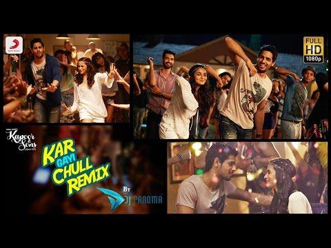 Kar Gayi Chull Remix - Kapoor & Sons| Sidharth| Alia| Badshah| Amaal| Fazilpuria|DJ Paroma