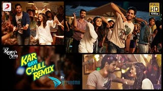 Kar Gayi Chull Remix Kapoor Sons Sidharth Alia Badshah Amaal Fazilpuria Dj Paroma