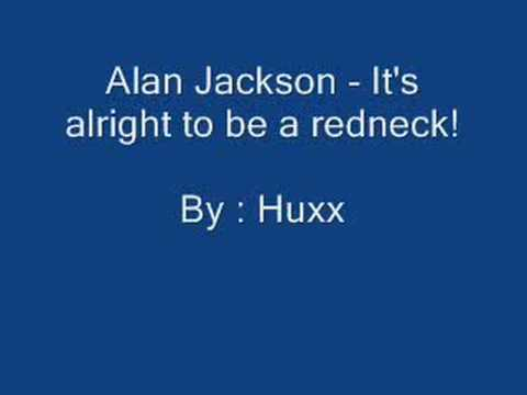 Alan Jackson - Alright To Be A Redneck