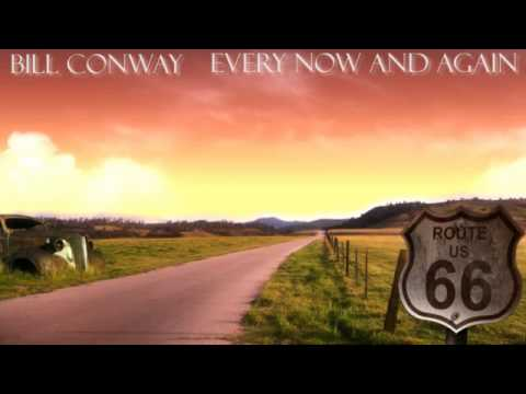 Bill Conway - Every Now And Again
