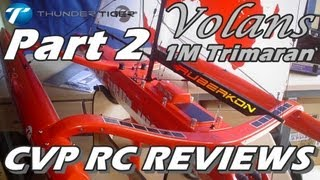 CVP RC Review  Part2: Volans 1M Racing Trimaran