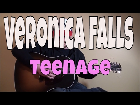 Veronica Falls - Teenage - Fingerpicking Guitar Cover