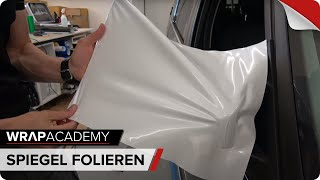 SPIEGEL FOLIEREN - CAR WRAPPING SCHULUNG