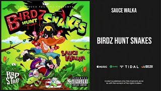 Sauce Walka - ''Birdz Hunt Snakes'' Full Mixtape