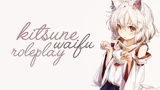 Sweet Kitsune Waifu Roleplay [Voice Acting] [ASMR] [Personal Attention]