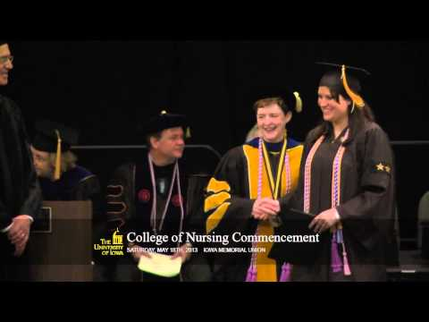 University of Iowa College of Nursing commencement- Saturday May 18th, 2013