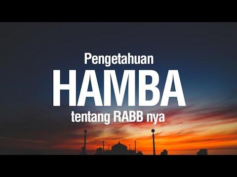 Pengetahuan hamba tentang Rabbnya #3 Ustadz Khairullah Anwar Luthfi Lc