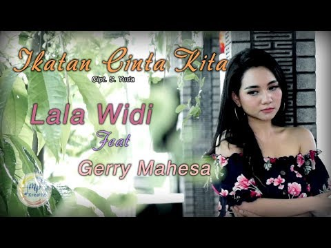 Download  Gerry Mahesa, Lala Widy - Ikatan Cinta Kita - New Pallapa  Gratis, download lagu terbaru