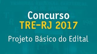 CONCURSO TRE-RJ 2017: saiu minuta do edital. ENTENDA!
