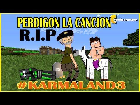 LA CANCION DE PERDIGON MUERE PARODIA KARMALAND 3