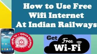 How to Get FREE WiFi in India at Railway Stations | Free Indian Railways WiFi By Google 2016