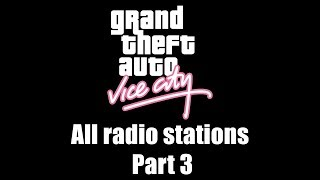 GTA: Vice City - All radio stations | Part 3 (Rev. 3)